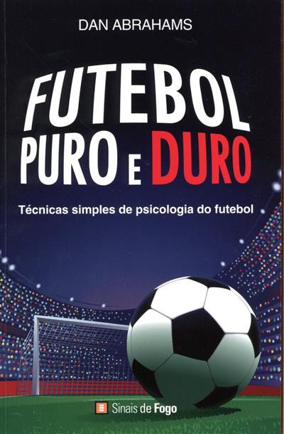 Futebol puro e duro (Dan Abrahams)