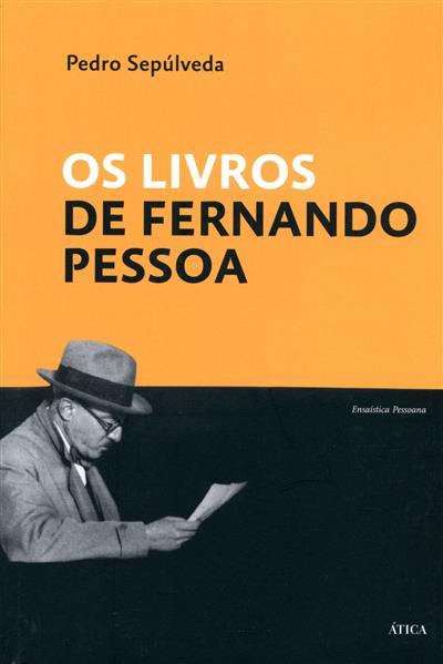 Os livros de Fernando Pessoa (Pedro Sepúlveda)