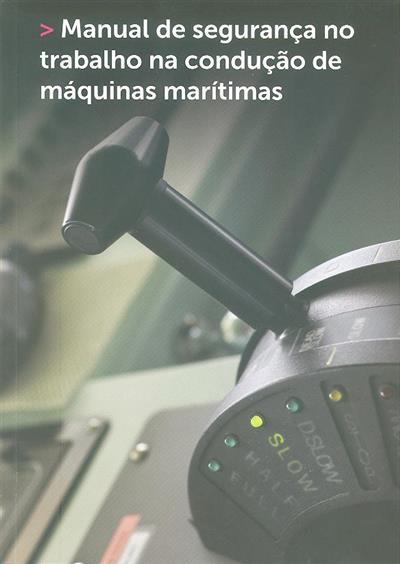 Manual de segurança no trabalho na condução de máquinas marítimas (coord. João Deus G. Pires)