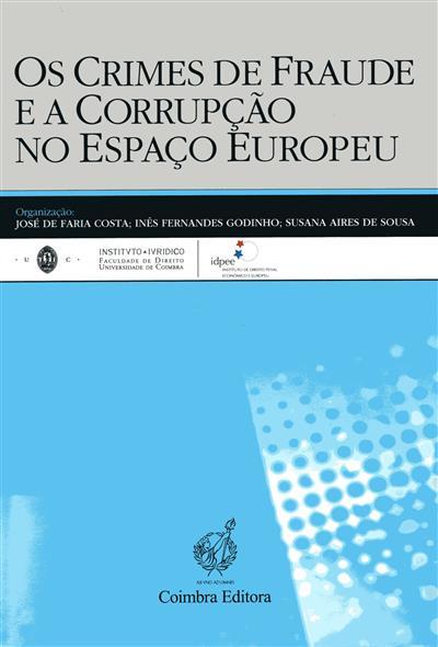 """Os crimes de fraude e a corrupção no espaço europeu (do Simpósio """"Os Crimes de Fraude..."""" )"""