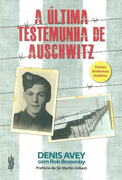 A última testemunha de Auschwitz (Denis Avey)