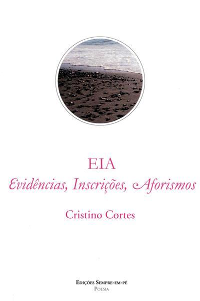 EIA - evidências, inscrições, aforismos (Cristino Cortes)