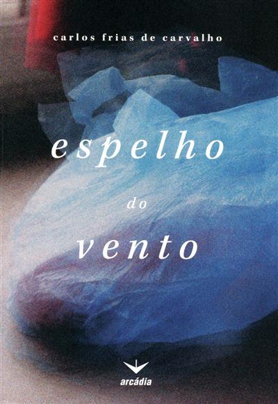 Espelho do vento (Carlos Frias de Carvalho)