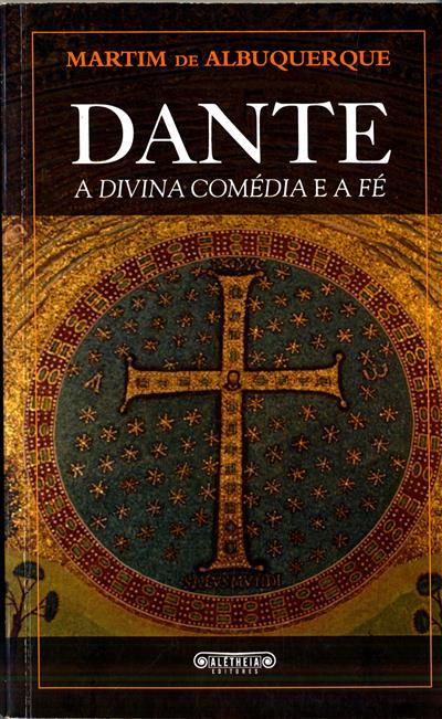 Dante, a divina comédia e a fé (Martim de Albuquerque)