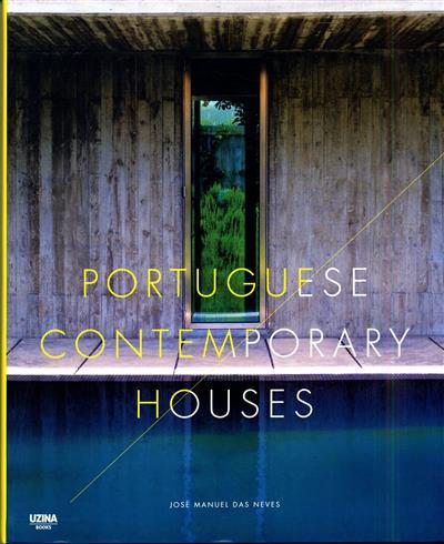 Portuguese contemporary houses (ed. José Manuel das Neves)