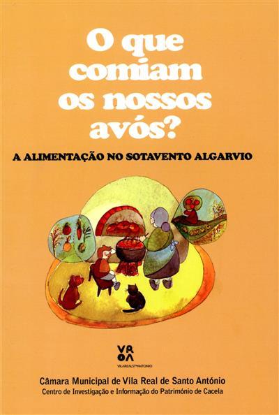 O que comiam os nossos avós? (Câmara Municipal de Vila Real de Santo António)