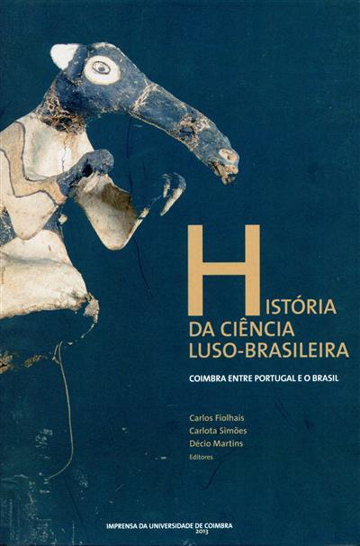 História da ciência luso-brasileira ([ed.] Carlos Fiolhais, Carlota Simões, Décio Martins)