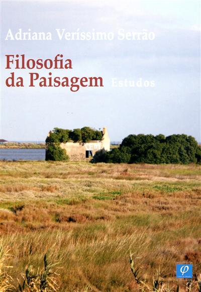 Filosofia da paisagem (Adriana Veríssimo Serrão)