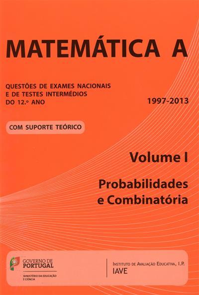 Matemática A (Instituto de Avaliação Educativa do Ministério da Educação e Ciência )