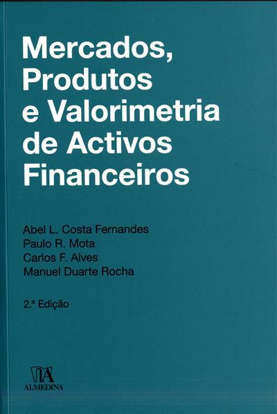 Mercados, produtos de valorimetria de ? activos financeiros (Abel L. Costa Fernandes... [et al.] ?)