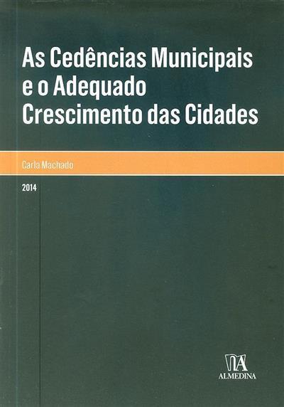 As cedências municipais e o adequado ? crescimento das cidades (Carla Machado ?)