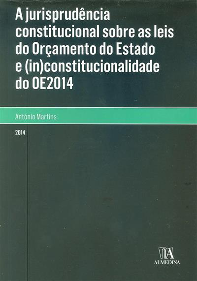 A jurisprudência constitucional sobre as leis do ? Orçamento do Estado e (in)constitucionalidade ? do OE2014
