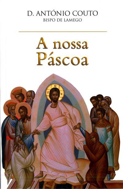 A nossa Páscoa (António Couto)