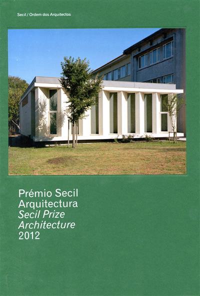 Prémio Secil arquitectura (org. Secil, Ordem dos Arquitectos, Cristina Meneses, Rosa Azevedo)