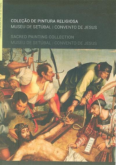 Coleção de pintura religiosa (textos Francisca Ribeiro, Fernando António Baptista Pereira)