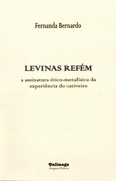 Levinas refém (Fernanda Bernardo)