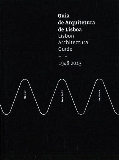 Guia de arquitetura de Lisboa (coord.-geral Maria Melo, Ana Luísa Ferreira)