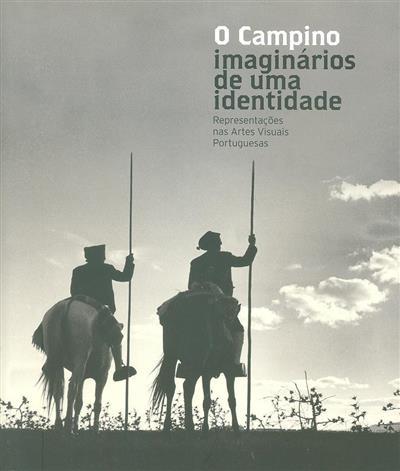 O campino (curadoria Fátima Pires, Idalina Mesquita, João Alves Ramalho)
