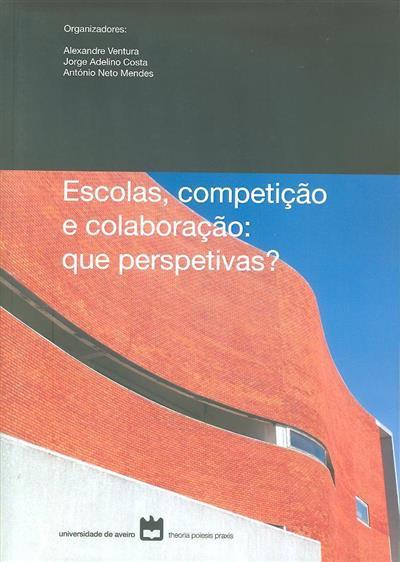 Escolas, competição e colaboração (do VII Simpósio de Organização e Gestão Escolar)
