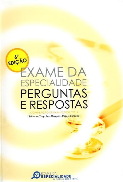 Exame da especialidade [de médicos, para médico] (ed. Tiago Reis Marques, Miguel Cordeiro)
