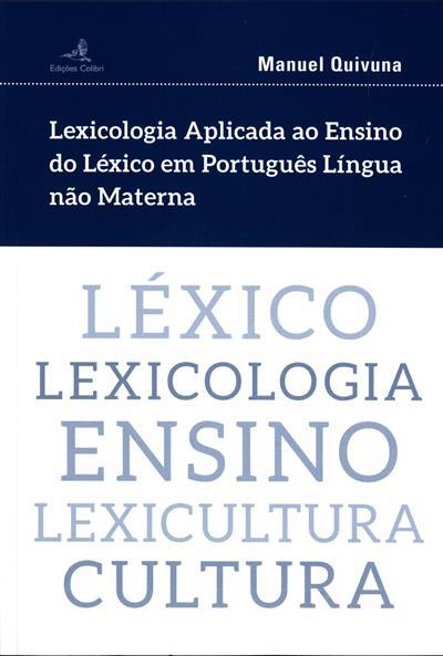 Lexicologia aplicada ao ensino do léxico em português língua não materna (Manuel Quivuna)