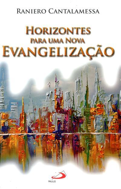 Horizontes para uma evangelização (Raniero Cantalamessa)