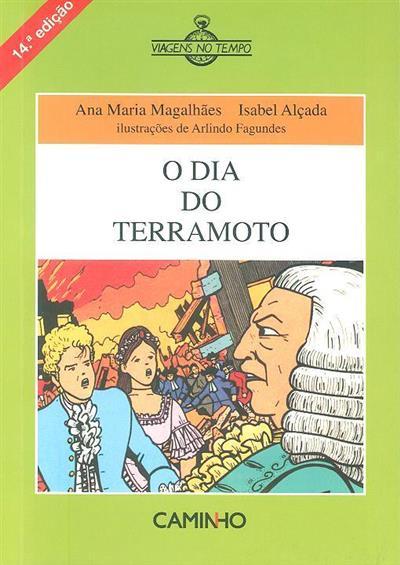 O dia do terramoto (Ana Maria Magalhães, Isabel Alçada)