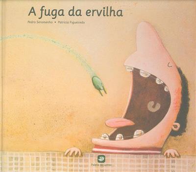 A fuga da ervilha (Pedro Seromenho)