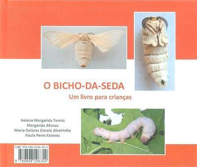 O Bicho-da-Seda (Helena Margarida Tomás... [et al.])