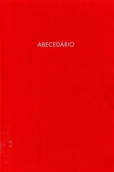 Abecedário (curadoria Paulo Henriques, Manuel Costa Cabral, Manuel Castro Caldas)