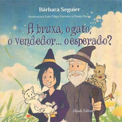 A bruxa, o gato, o vendedor... e esperado? (Bárbara Seguier)