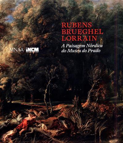 Rubens, Brueghel, Lorrain (comis. Teresa Posada Kubissa)