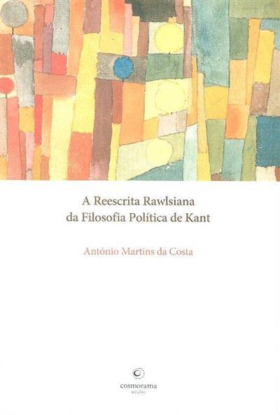 A reescrita rawlsiana da filosofia política de Kant (António Martins da Costa)