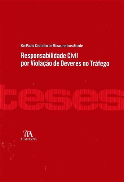 Responsabilidade civil por violação dos ? deveres no tráfego (Rui Paulo Coutinho Mascarenhas Ataíde ?)