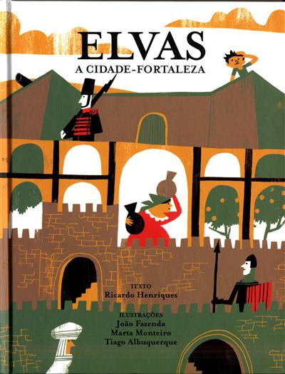 Elvas, a cidade-fortaleza (texto Ricardo Henriques)