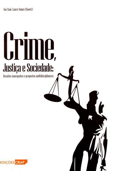 Crime, justiça e sociedade (coord. Ana Sani, Laura Nunes)