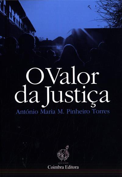 O valor da justiça (António Maria M. Pinheiro Torres)