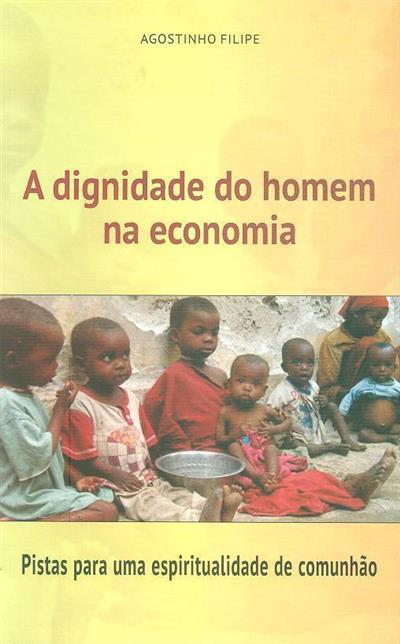 A dignidade do homem na economia (Agostinho Filipe)