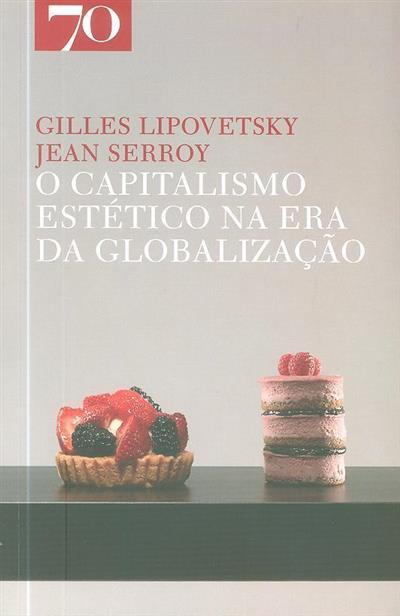 O capitalismo estético na era da globalização (Gilles Lipovetsky, Jean Serroy)