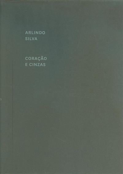 Coração e cinzas (Arlindo Silva)