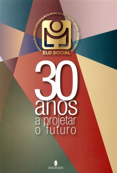 30 anos a projetar o futuro (sel. dos textos António Martins)