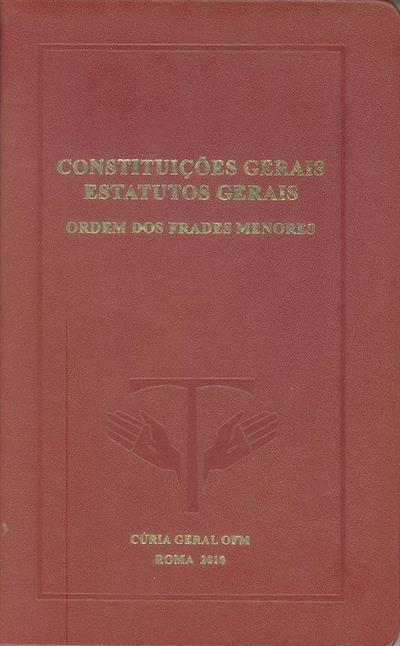 Constituições gerais e estatutos gerais da Ordem dos Frades Menores, 2010 (ed. Província Portuguesa da Ordem Franciscana)