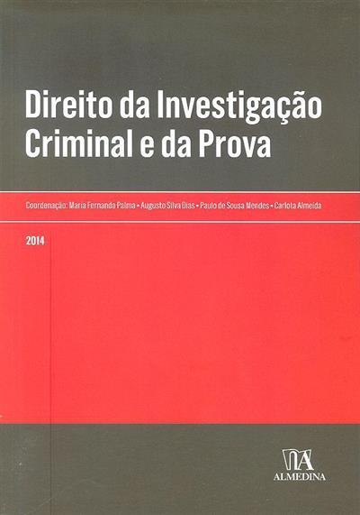 Direito da investigação criminal e da  ?prova ( coord. Maria Fernanda Palma... [et al.]?)