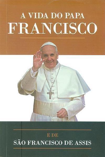 A vida do Papa Francisco e de São Francisco de Assis (Anabela Cardoso)