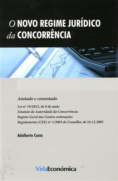 O novo regime jurídico da concorrência (anotado e comentado Adalberto Costa)