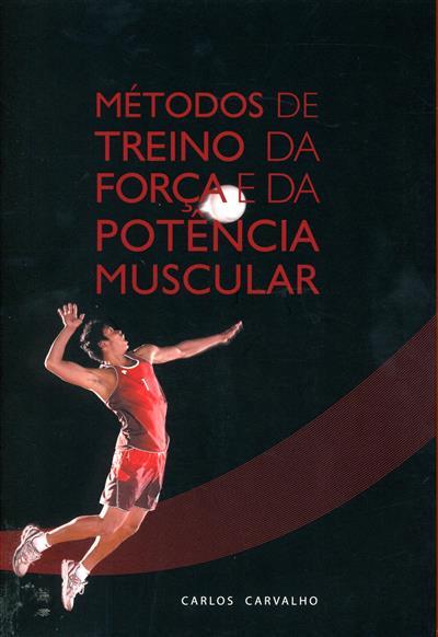 Métodos de treino da força e da potência muscular (Carlos Manuel Pereira Carvalho)