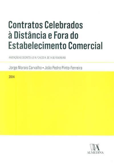 Contratos celebrados à distância e fora do estabelecimento comercial ([anot.] Jorge Morais Carvalho, João Pedro Pinto Ferreira ?)