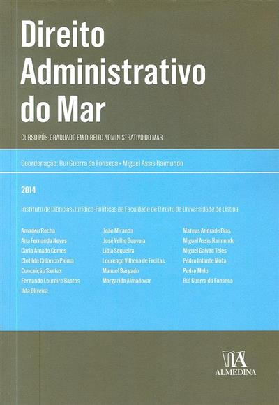 Direito administrativo do mar (coord. Rui Guerra da Fonseca, Miguel Assis Raimundo)