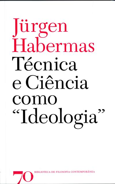 "Técnica e ciência como ""ideologia"" (Jürgen Habermas)"