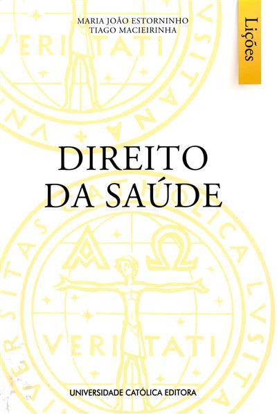 Direito da saúde (Maria João Estorninho, Tiago Macieirinha)